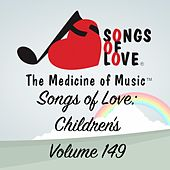 Songs of Love: Children's, Vol. 149 by Various Artists