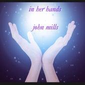 In Her Hands by John Mills