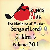 Songs of Love: Children's, Vol. 301 von Various Artists