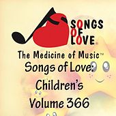 Songs of Love: Children's, Vol. 366 von Various Artists