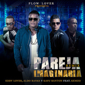 Pareja Imaginaria (Remix) by Eddy Lover
