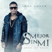 Mejor Sin Mi by Eddy Lover