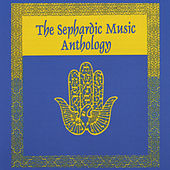 The Sephardic Music Anthology by Various Artists