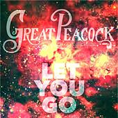 Let You Go by Great Peacock