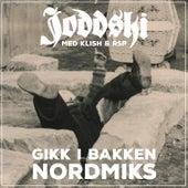 Gikk I Bakken (Nordmiks) by Joddski
