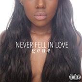 Never Fell in Love by G.E.N.E
