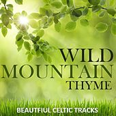 Wild Mountain Thyme: Beautfiul Celtic Tracks by Various Artists