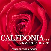 Caledonia…from the Heart: Songs of Pride & Passion by Various Artists