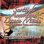 Scottish Accordion Dance Music - The Ceilidh Collection by Various Artists