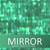 Mirror: Beautiful Songs of Reflection by Various Artists