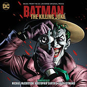 Batman: The Killing Joke - Music From The DC Universe Original Movie by Various Artists