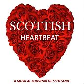 Scottish Heartbeat: A Musical Souvenir of Scotland by Various Artists