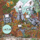 Man Up by Lazlo
