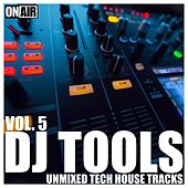DJ Tools, Vol. 5 (Unmixed Tech House Tracks) by Various Artists