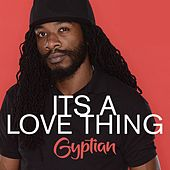 Its A Love Thing by Gyptian