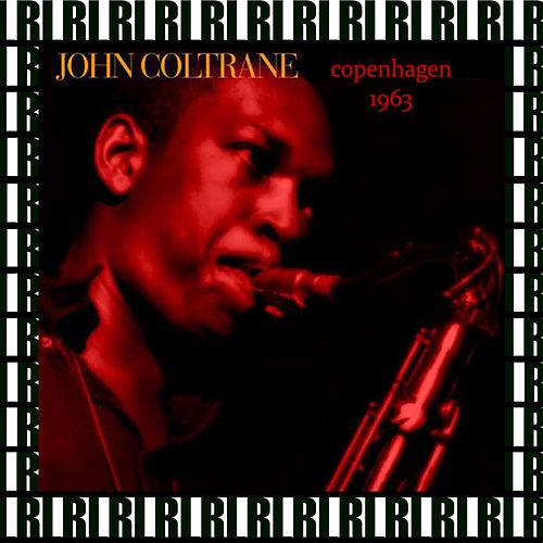 Tivoli Concertsaal, Copenhagen, Denmark, October 25th, 1963 (Remastered, Live) von John Coltrane