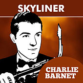 Skyliner by Charlie Barnet