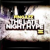 The Late Night Hype III by Fingazz
