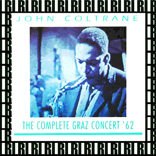 The Complete Concert, Stefaniensaal, Graz, Austria, November 28th, 1962  (Remastered, Live) von John Coltrane