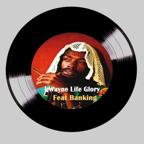 Life Glory by I Wayne