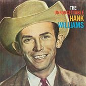 The Unforgettable Hank Williams von Hank Williams