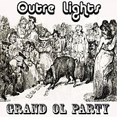 Grand OL Party by Outre Lights