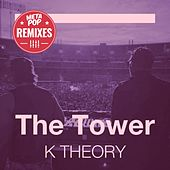 The Tower:  MetaPop Remixes by K Theory