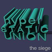 The Siege by Hyper Static Union