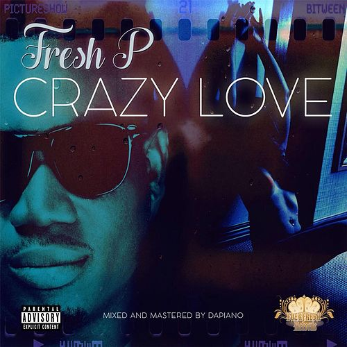 Crazy Love by Fresh P