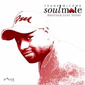 Soulmate: Another Love Story by Frank McComb
