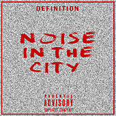 Noise in the City by Definition