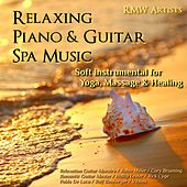 Relaxing Piano & Guitar Spa Music: Soft Instrumental for Yoga, Massage & Healing by Various Artists