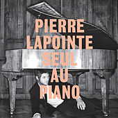 Pierre Lapointe Seul Au Piano by Pierre Lapointe