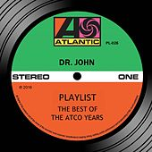 Playlist: The Best Of The Atco Years von Dr. John