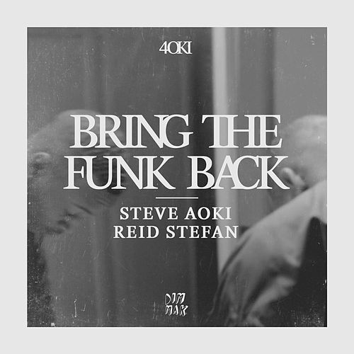 Bring The Funk Back by Steve Aoki