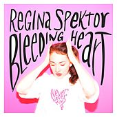 Bleeding Heart by Regina Spektor
