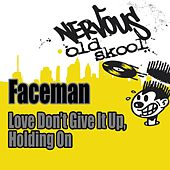 Love (Don't Give It Up) / Holding On by Faceman