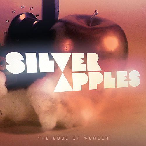 The Edge Of Wonder by Silver Apples