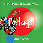 A Taste of Portugal (Ethnic Moods & Grooves) by Various Artists