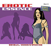 Erotic Essence  Part 3 (Sensual Moods & Grooves) by Various Artists