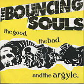 The Good, The Bad, And The Argyle by Bouncing Souls