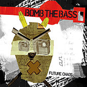 Future Chaos von Bomb the Bass