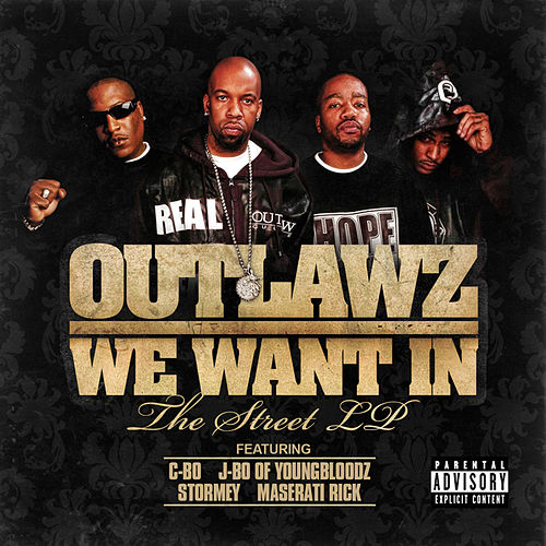 We Want In by Outlawz