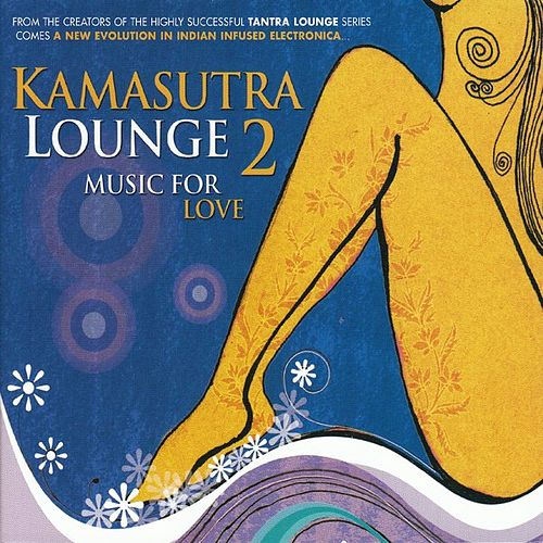Kamasutra Lounge 2 by Various Artists