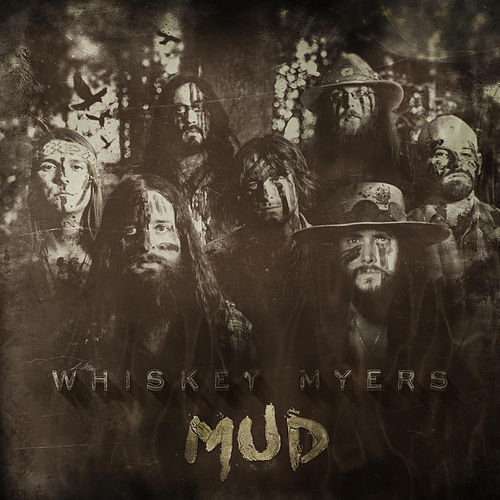 Mud by Whiskey Myers