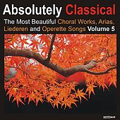 Absolutely Classical Choral, Vol. 5 by Various Artists