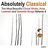 Absolutely Classical Choral, Vol. 4 by Various Artists
