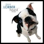 Heard That by Jeff Lorber