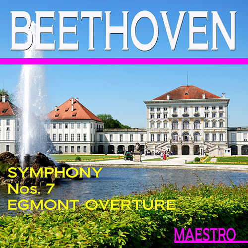 Beethoven: Symphony No. 7, Edmont Overture by Various Artists