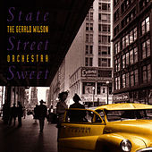 State Street Sweet by Gerald Wilson
